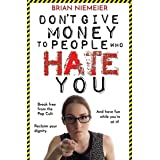 Don't Give Money to People Who Hate You