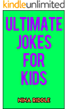 Ultimate Jokes for Kids: 1000+ Funny Jokes for Children to Help Build Their Vocabulary
