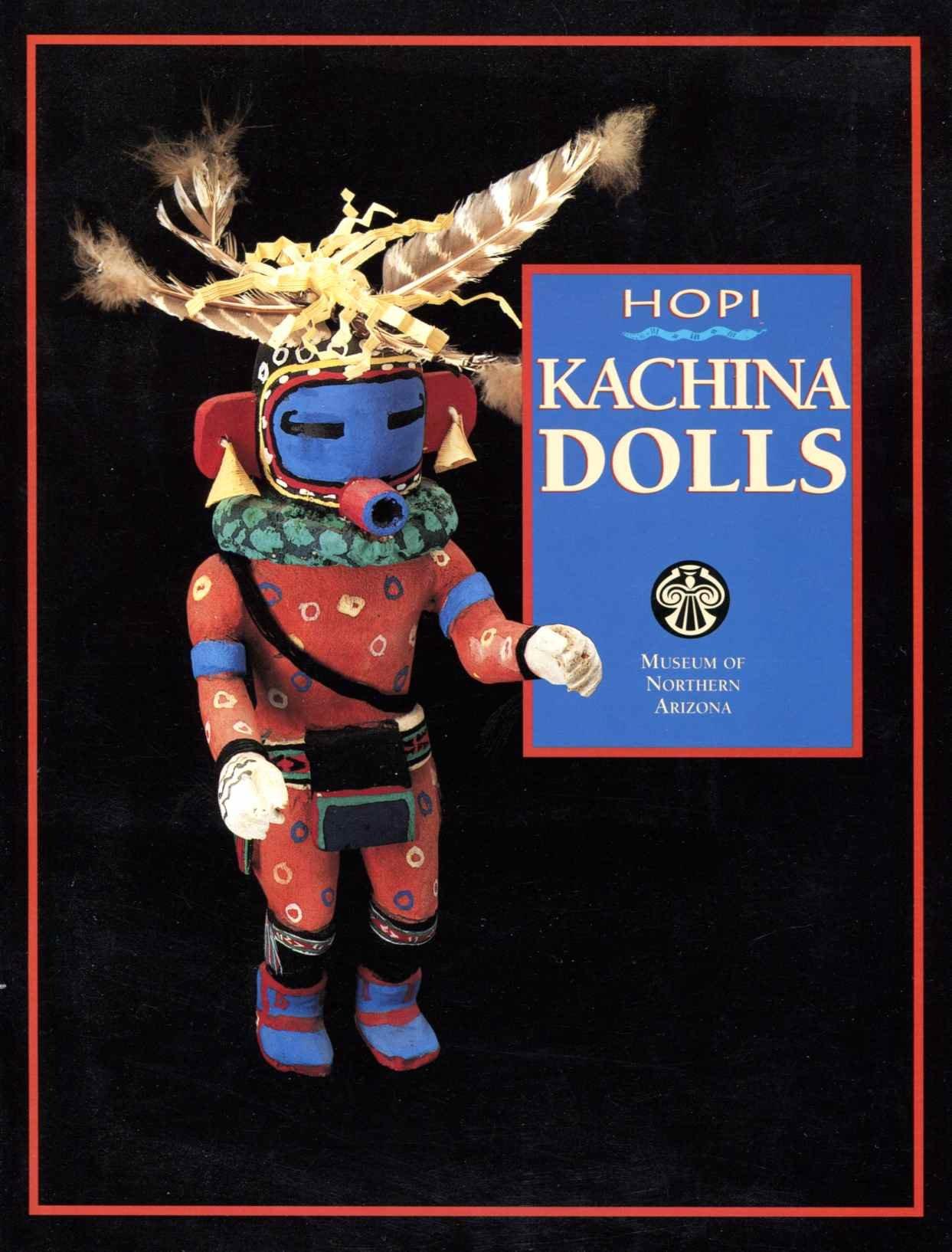 Hopi Kachina Dolls (Plateau, Vol 63 No 4)
