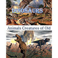 Animals Creatures of Old – dinosaurs: National Geographic Little Kids First Big Books  :  short stories for children  : Disney Story (English Edition)