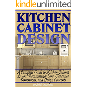Kitchen Cabinet Design: A Complete Guide to Kitchen Cabinet Layout Recommendations, Clearance Dimensions, and Design…