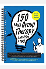 150 More Group Therapy Activities & TIPS Spiral-bound