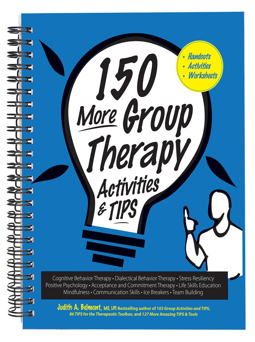 150 More Group Therapy Activities & TIPS: Judith A. Belmont: 9781683730156:  Amazon.com: Books