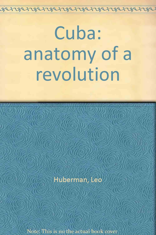 Cuba: anatomy of a revolution: Leo Huberman: Amazon.com: Books