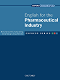 Express Series English for the Pharmaceutical Industry (Oxford Business English: Express Series)