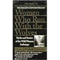 Women Who Run with the Wolves by Clarissa Pinkola Estes - Paperback