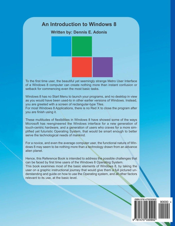 an introduction to windows 8 dennis e adonis 9781470030902 rh amazon com Windows Instant Wall Decor Windows Instant by Fathead
