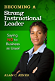 Becoming a Strong Instructional Leader: Saying No to Business as Usual
