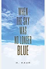 When The Sky Was No Longer Blue Kindle Edition