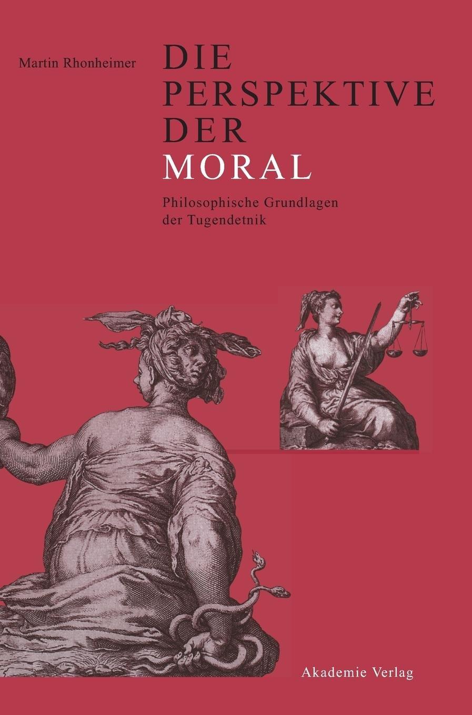 Die Perspektive der Moral: Philosophische Grundlagen der Tugendethik