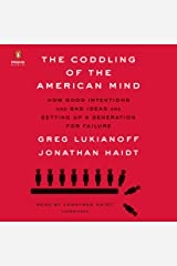 The Coddling of the American Mind: How Good Intentions and Bad Ideas Are Setting Up a Generation for Failure Audio CD