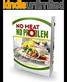 No Meat No Problem: Mock Meat Vegan and Vegetarian recipes