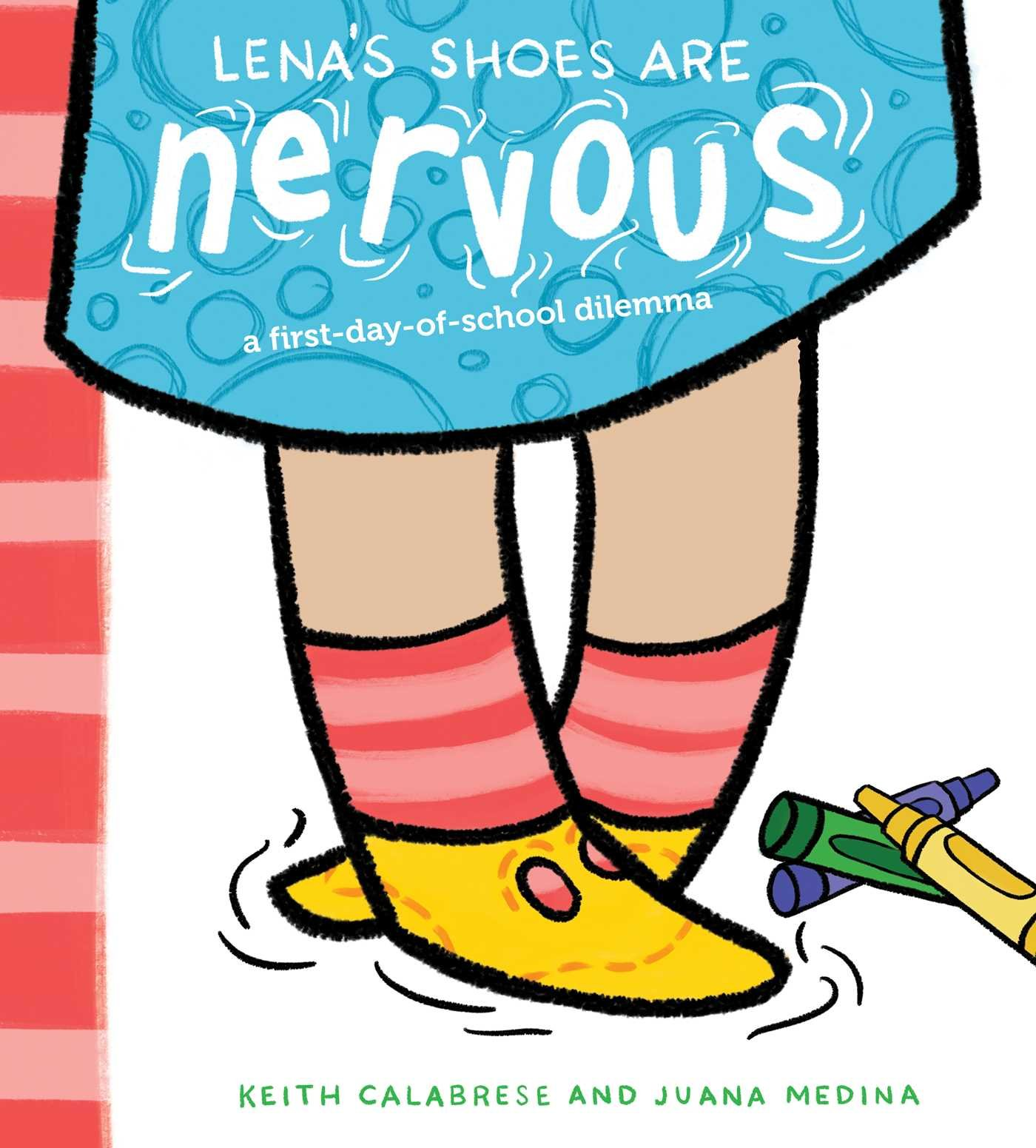 Lena's Shoes Are Nervous: A First-Day-of-School Dilemma: Calabrese ...
