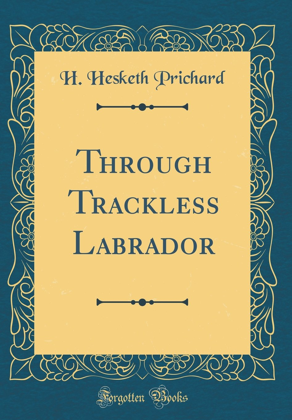 Download Through Trackless Labrador (Classic Reprint) ebook