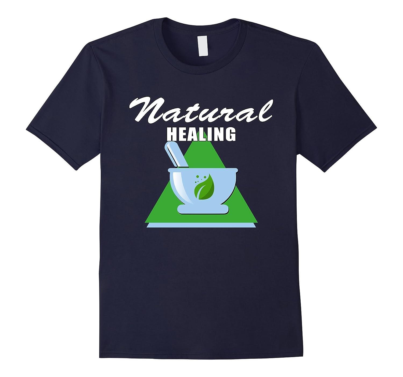 Natural Healing Herbal Alternative Medicine T Shirt-TJ