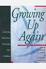 Growing Up Again: Parenting Ourselves, Parenting Our Children Paperback