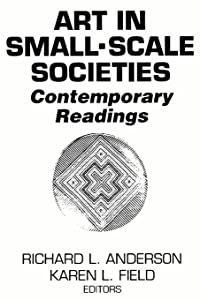 Art in Small Scale Societies: Reader