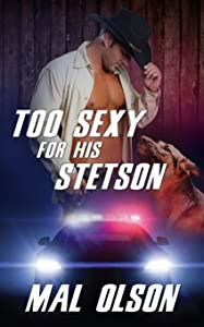 Too Sexy for his Stetson: Sizzling Hot Sheriff (Sizzling Hot Heroes)