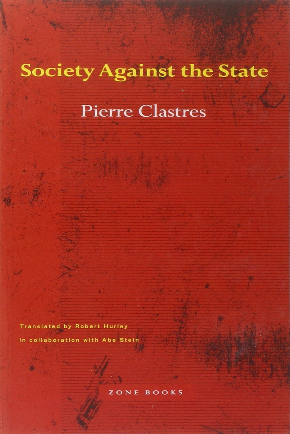 society against the state essays in political anthropology  society against the state essays in political anthropology pierre clastres robert hurley abe stein 9780942299014 com books