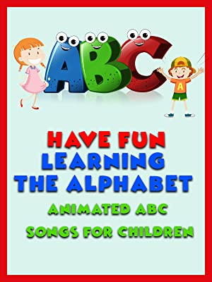 Watch Have Fun Learning The Alphabet Animated Abc Songs For Children Prime Video