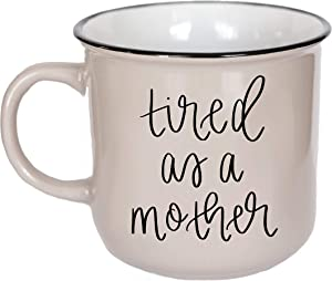 Sweet Water Decor Coffee Mugs for Mom | Cute 15oz Ceramic Campfire Style Coffee Cup Microwave & Dishwasher Safe | Large Mug For First Time Moms, Mother's Day, Birthdays, & Holidays (Tired as a Mother)