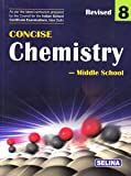 Selina Concise Chemistry - Middle School for Class 8 (2018-19 Session)