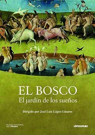 Amazon.com: El Bosco El Jardin De Los Sueños - The Bosch the ...