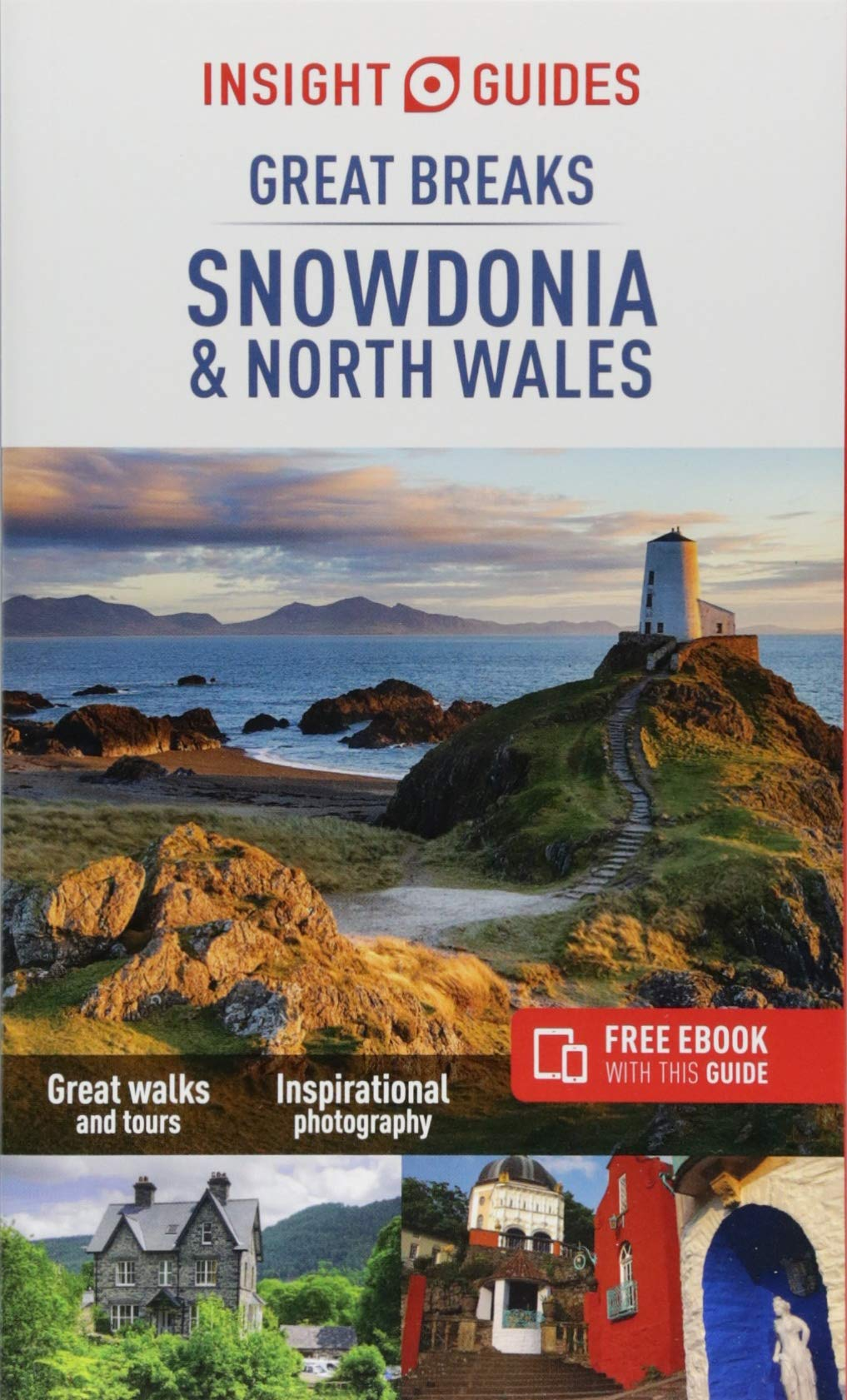 Insight Guides: Great Breaks Snowdonia & North Wales - Snowdonia Guide (Insight Great Breaks)