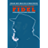 A vida secreta de Fidel: As revelações de seu guarda-costas pessoal