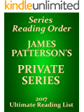 James Patterson Private Series Reading List With Summaries and Checklist for your Kindle: JAMES PATTERSON PRIVATE SERIES WITH SUMMARIES - UPDATED 2017 (Ultimate Reading List Book 14)