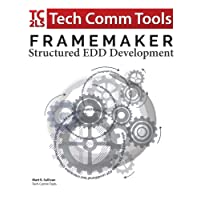 FrameMaker - Structured Edd Development: Updated for 2017 Release (Strictired FrameMaker Training)