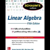 Schaum's Outline of Linear Algebra, 5th Edition: 568 Solved Problems + 25 Videos (Schaum's Outlines)