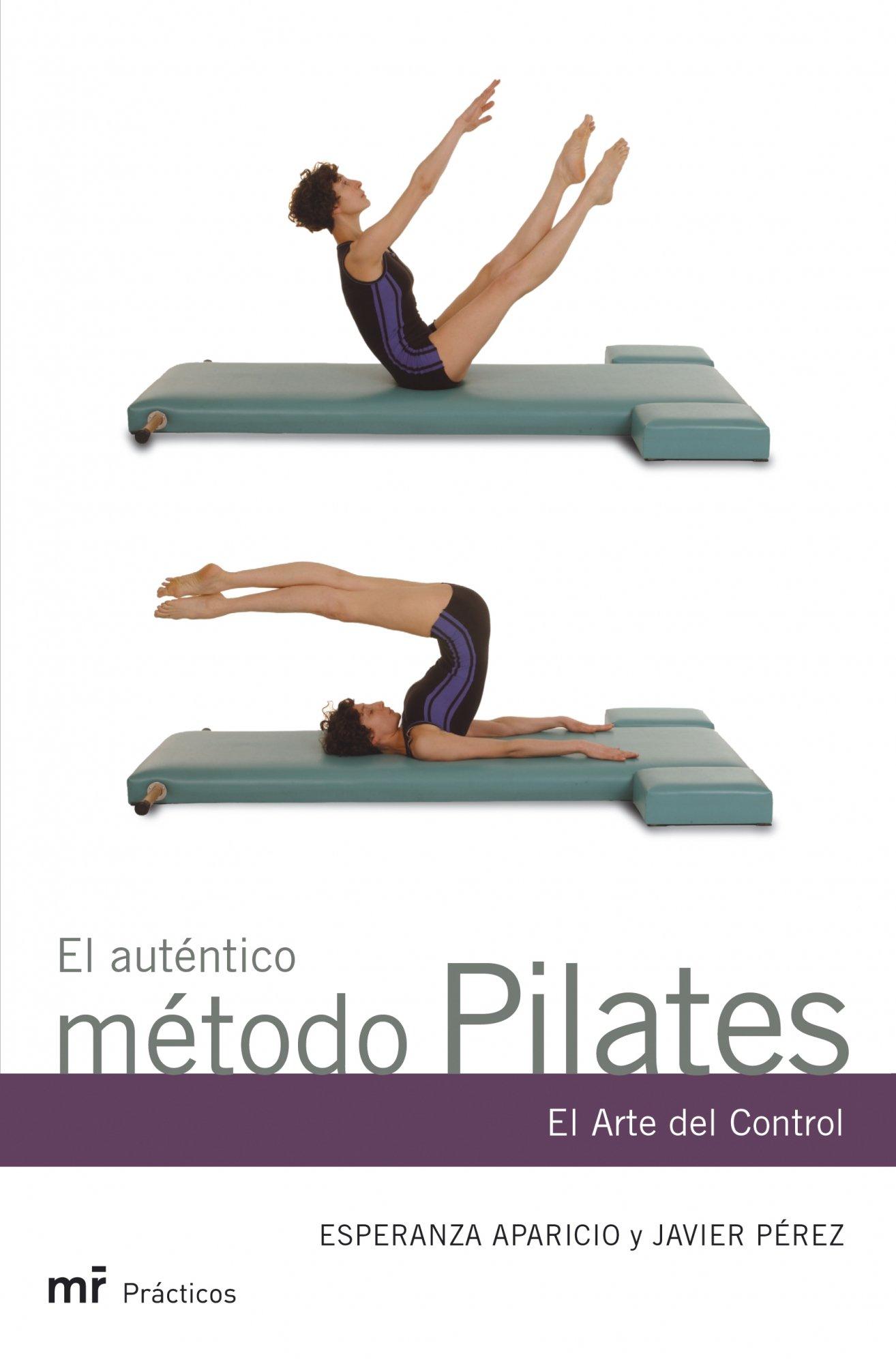 El auténtico método Pilates: El arte del control (MR Prácticos)