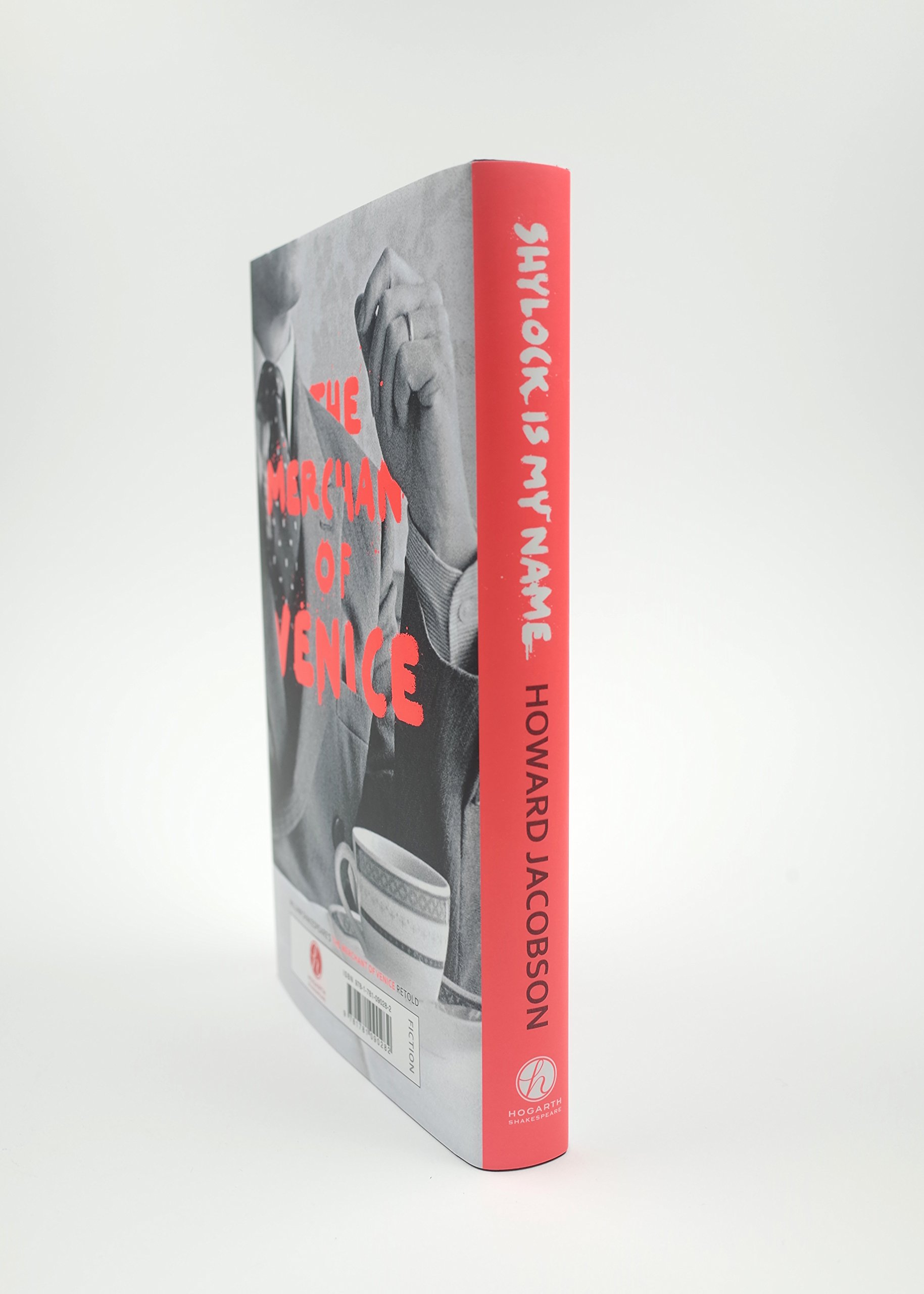 Shylock Is My Name: The Merchant Of Venice Retold (hogarth Shakespeare):  Howard Jacobson: 9781781090282: Amazon: Books