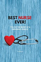 Best Nurse Ever Notebook: You Do The Work Of A Thousand Angels - Thank You Paperback