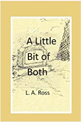 A Little Bit of Both: A Play in One Act Kindle Edition