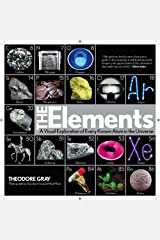Elements: A Visual Exploration of Every Known Atom in the Universe Hardcover