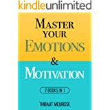 Master Your Emotions & Motivation: 2 Books in 1 (Mastery Series) (Mastery Bundle)