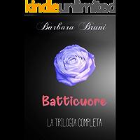 Batticuore: La trilogia Completa