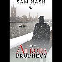 The Aurora Prophecy: A Spy-psi thriller (The Aurora Conspiracies Book 4)