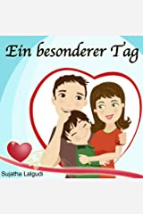 Kinderbücher: Ein besonderer Tag: Deutsch kinder buch,Schlafenszeit,Bilderbücher kinder Leseanfänger,Gutenachtgeschichten,kostenlos kinder,Kinderbuch,Bilderbuch ... books in German 6) (German Edition) Kindle Edition