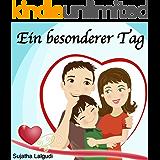 Kinderbücher: Ein besonderer Tag: Deutsch kinder buch,Schlafenszeit,Bilderbücher kinder Leseanfänger…