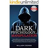 Dark Psychology and Manipulation: Discover 40 Covert Emotional Manipulation Techniques, Mind Control, Brainwashing. Learn How