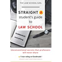 Straight A Student's Guide To Law School: 8 Unconventional secrets that professors will not tell you (Straight A Law…