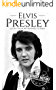Elvis Presley: A Life From Beginning to End
