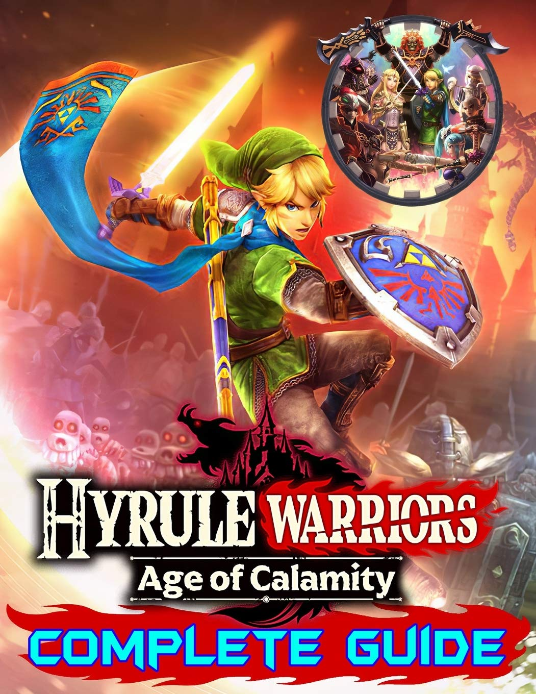 Hyrule Warriors Age Of Calamity Complete Guide Become A Pro Player In Hyrule Warriors Best Tips Tricks Walkthroughs And Strategies Butler Samuel 9798584659295 Amazon Com Books