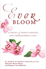 Everbloom: Stories of Deeply Rooted and Transformed Lives Kindle Edition