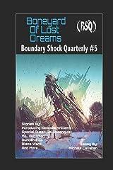 Boneyard of Lost Dreams: Boundary Shock Quarterly #5 Paperback