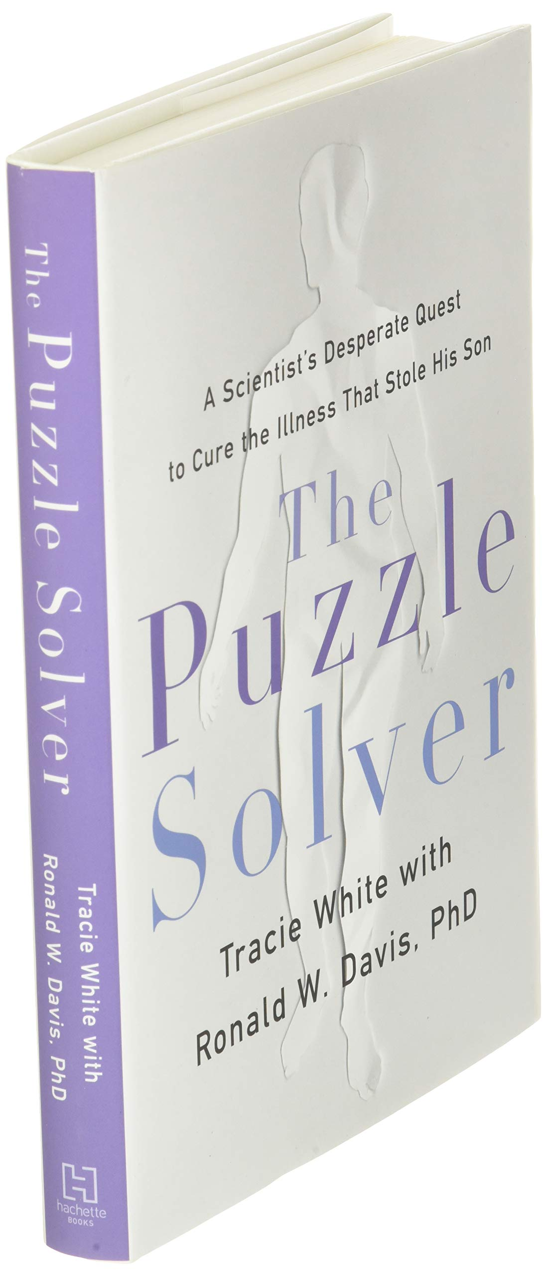 Puzzle Solver: A Scientists Desperate Quest to Cure the ...