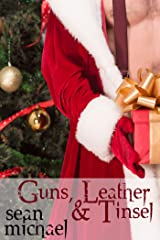 Guns, Leather and Tinsel Kindle Edition